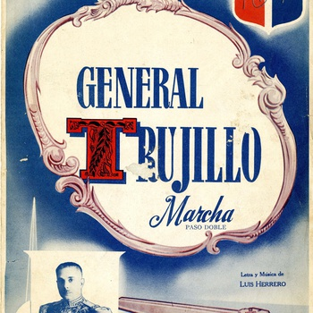 General Trujillo Marcha, Sheet Music and Lyrics by Luis Herrero, Souvenir of the Dominican Exhibit, 1940